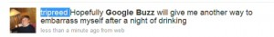 """Google Buzz: another way to get embarrassed"""